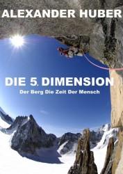 Alexander Huber - Die 5. Dimension